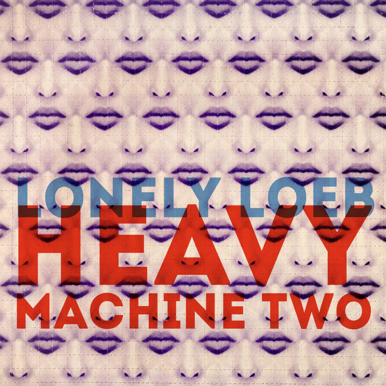 Heavy Machine Two