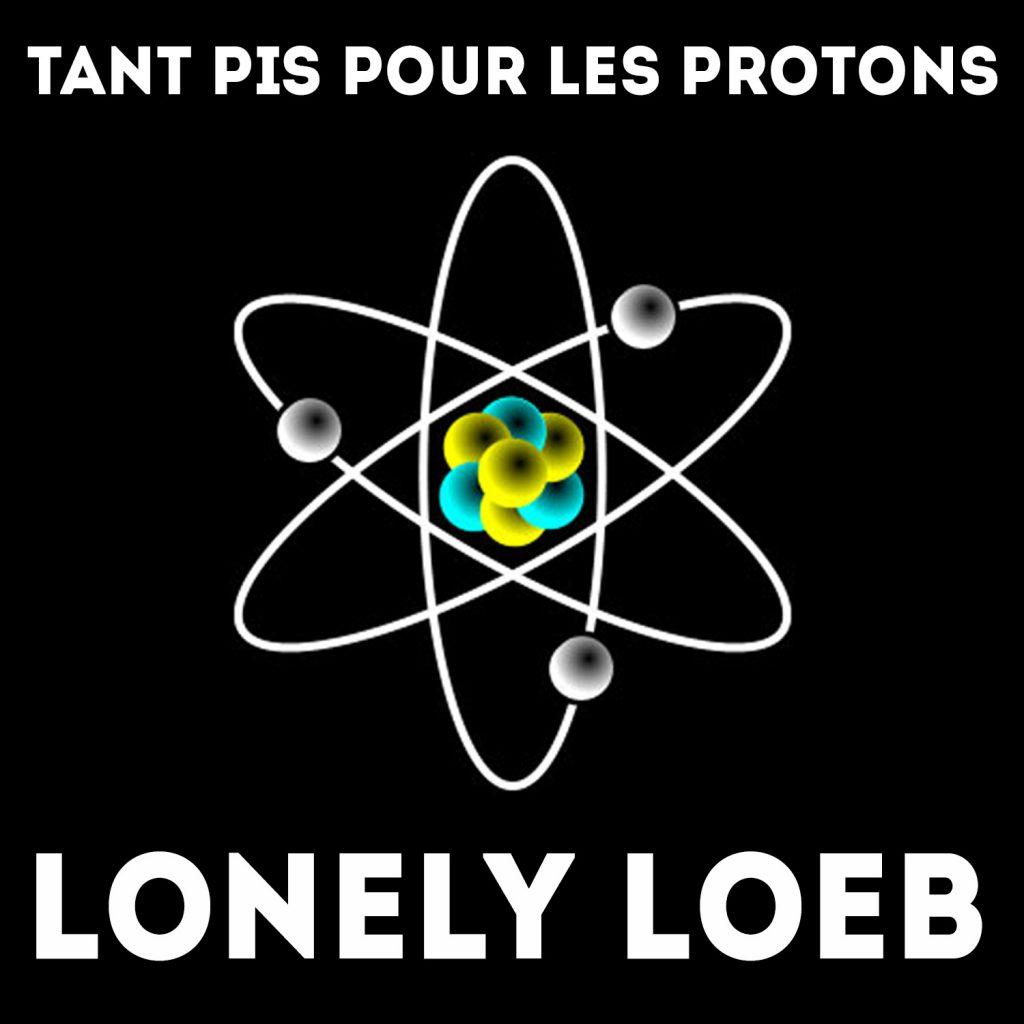 Tant Pis Pour les Protons